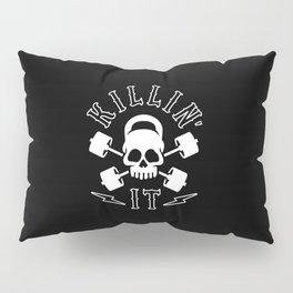 Killin' It Pillow Sham