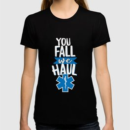 Cool You Fall We Haul EMS T-shirt
