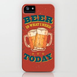 Beer is what i need today, vintage poster, red iPhone Case