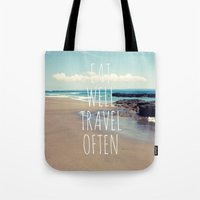 eat well travel often Tote Bags featuring Eat Well Travel Often by farsidian