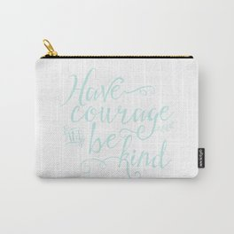 Have Courage and Be Kind (mint colorway) Carry-All Pouch
