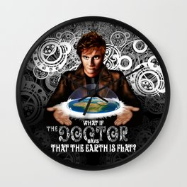 What if The Doctor who says that the earth is FLAT? Wall Clock
