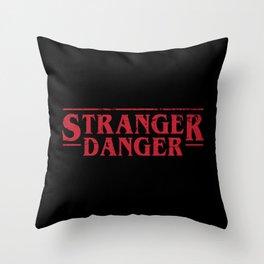 Stranger Danger 2 Throw Pillow