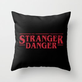 Stranger Danger 2 Throw Pillow