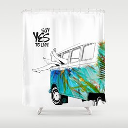 SAY YES TO LIFE Shower Curtain