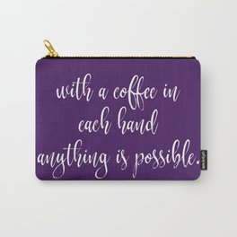 With Coffee Anything is Possible Carry-All Pouch