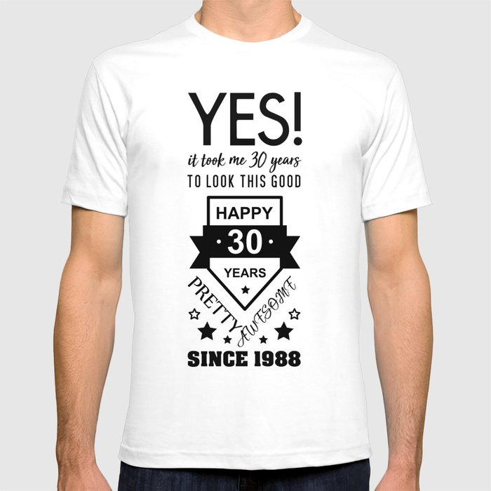 Happy 30 Birthday 1988 T Shirt