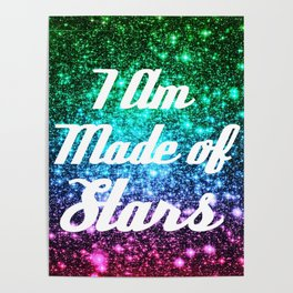 I Am Made Of Stars Affirmation Galaxy Sparkle Stars Poster