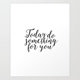 Inspirational Poster Dorm Decor Women Gift Today Do Something For You Happy Poster Happy Day Art Print