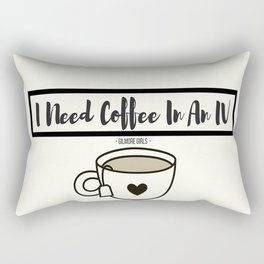 I Need Coffee In An IV Rectangular Pillow