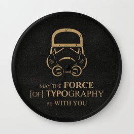 May The Force of Typography Be With You (stormtrooper) Wall Clock