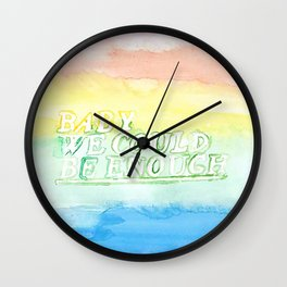 We could be enough Wall Clock