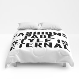 Fashions Fade Style Is Eternal, Fashion Poster, Fashion Quote, Home Decor Comforters
