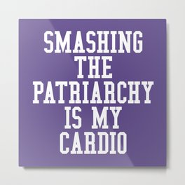 Smashing The Patriarchy is My Cardio (Ultra Violet) Metal Print