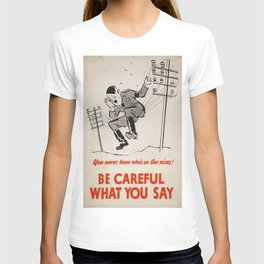 Vintage poster - Be Careful What You Say T-shirt