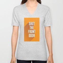 'Shut The Front Door' - Typographical Print Unisex V-Neck
