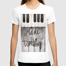 Made To Worship  T-shirt