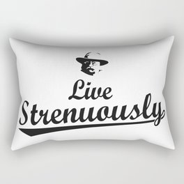 Teddy Roosevelt Live Strenuously Rectangular Pillow