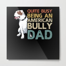 American Bully Dad | Dog Owner Funny Gift Metal Print