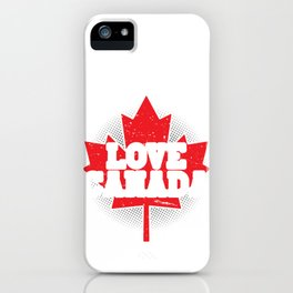 Love Canada Gifts and Apparel iPhone Case