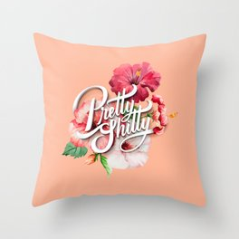 Pretty Sh*tty Throw Pillow