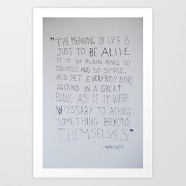 The Meaning of Life - Alan Watts Quote Art Print