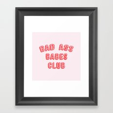 BAD ASS BABES CLUB Framed Art Print