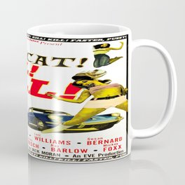 Faster Pussycat! Coffee Mug