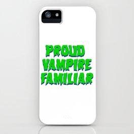 Proud Vampire Familiar iPhone Case