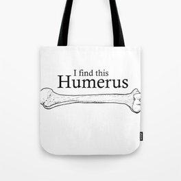 humerus black Tote Bag