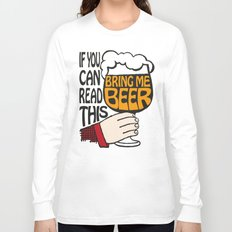 If You Can Read This Bring Me Beer Long Sleeve T-shirt