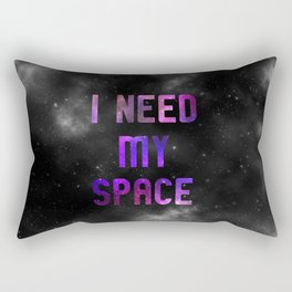 I need my space Rectangular Pillow