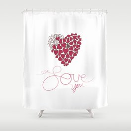 Love You . . . Shower Curtain