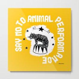 Say NO to Animal Performance Tiger 2 Metal Print