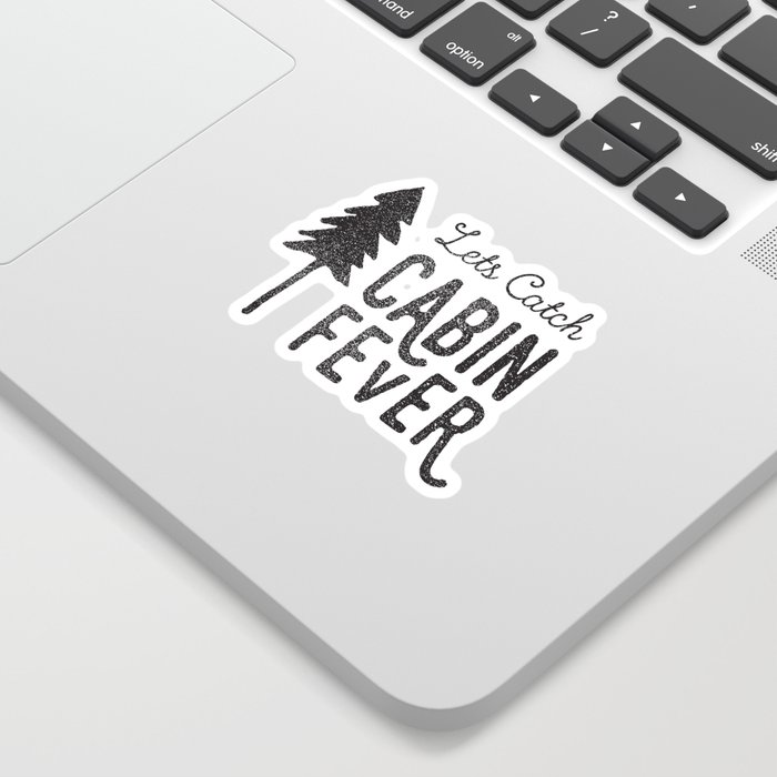 Lets Catch Cabin Fever Sticker