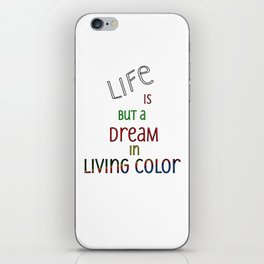 Life is but a Dream iPhone Skin