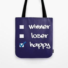 Winner, loser, happy Tote Bag