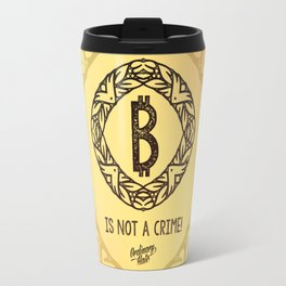 BITCOIN is not a crime! Travel Mug