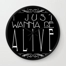 I Just Wanna Be Alive - Alt - Light on Dark Wall Clock