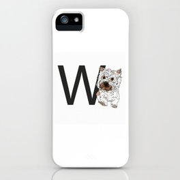 W is for West Highland White Terrier (Westie) Dog iPhone Case