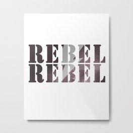#REBEL REBEL #rusty Metal Print