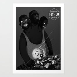 """ THOUSAND LIVES of FLY-LO "" Art Print"