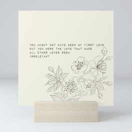 you might not have been my first love - R. Kaur Collection Mini Art Print