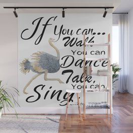 Walk, Dance, Talk & Sing Wall Mural