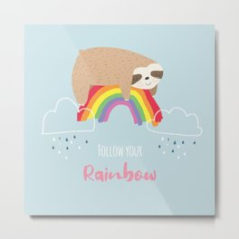 Follow Your Rainbow Metal Print