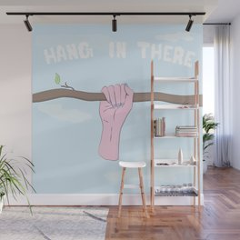 Hang In There Wall Mural