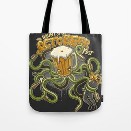 The Haunt of the Octobeer Fest. Tote Bag