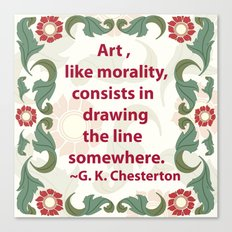 Art, like Morality - G. K. Chesterton Quote Canvas Print