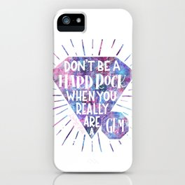 Don't Be A Hard Rock iPhone Case