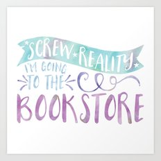 Screw Reality! I'm Going to the Bookstore! (Purple) Art Print